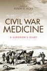 Civil War Medicine: A Surgeon's Diary Cover Image