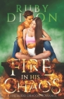 Fire In His Chaos: A Post-Apocalyptic Romance Cover Image