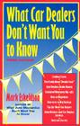 What Car Dealers Don't Want You to Know, 3rd Edition Cover Image