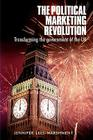 The Political Marketing Revolution: Transforming the Government of the UK Cover Image