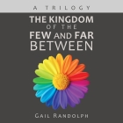 The Kingdom of the Few and Far Between: A Trilogy Cover Image
