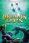 Dragon Ops: Dragons vs. Robots Cover Image