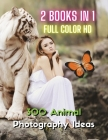[ 2 Books in 1 ] - Stock Photos and Professional Prints - 300 Animal Photography Ideas - HD Full Color Version: This Book Includes 2 Photo Albums - Th Cover Image