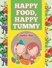 Happy Food, Happy Tummy Cover Image
