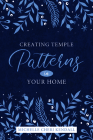 Creating Temple Patterns in Your Home Cover Image
