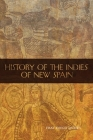 History of the Indies of New Spain, Volume 210 (Civilization of the American Indian #210) Cover Image