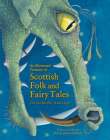 An Illustrated Treasury of Scottish Folk and Fairy Tales Cover Image