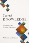 Sacred Knowledge: Psychedelics and Religious Experiences Cover Image