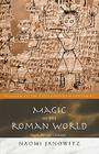 Magic in the Roman World: Pagans, Jews and Christians (Religion in the First Christian Centuries) Cover Image