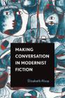 Making Conversation in Modernist Fiction (THEORY INTERPRETATION NARRATIV) Cover Image