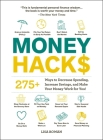Money Hacks: 275+ Ways to Decrease Spending, Increase Savings, and Make Your Money Work for You! Cover Image