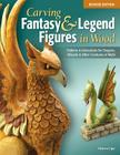 Carving Fantasy & Legend Figures in Wood Cover Image