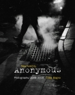 New York City Anonymous: Photographs/2008-2018 Cover Image
