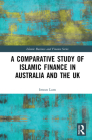 A Comparative Study of Islamic Finance in Australia and the UK (Islamic Business and Finance) Cover Image