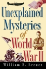 Unexplained Mysteries of World War II Cover Image