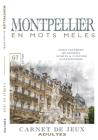 MONTPELLIER en mots mêlés: Carnet de Jeux pour adultes - Montpellier - Mots cachés - Montpellier livre - Montpellier activités - Montpellier inso Cover Image