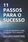 11 Passos Para O Sucesso: 11 LEIS DO UNIVERSO E COMO APLICÁ-LAS (fiel a essência) Cover Image