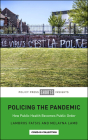 Policing the Pandemic: How Public Health Becomes Public Order Cover Image
