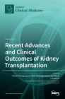 Recent Advances and Clinical Outcomes of Kidney Transplantation: Volume 2 Cover Image