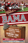 The Road to Bama: Incredible Twists and Improbable Turns Along the Alabama Crimson Tide Recruiting Trail Cover Image