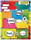 Blank Comic Book for Kids: Make Your Own Comic Book for Kids, Comic Sketchbook, Kids Comic Books Cover Image