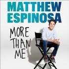 Matthew Espinosa: More Than Me Cover Image