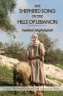 The Shepherd Song on the Hills of Lebanon: includes The Song of Our Syrian Guest Cover Image