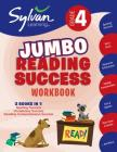 4th Grade Jumbo Reading Success Workbook: 3 Books in 1--Spelling Success, Vocabulary Success, Reading Comprehension Success; Activities, Exercises & Tips to Help Catch Up, Keep Up & Get Ahead (Sylvan Language Arts Jumbo Workbooks) Cover Image