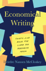 Economical Writing, Third Edition: Thirty-Five Rules for Clear and Persuasive Prose (Chicago Guides to Writing, Editing, and Publishing) Cover Image