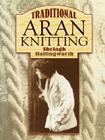 Traditional Aran Knitting (Dover Knitting) Cover Image