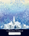 Composition Notebook: College Ruled - Winter Tale of a City - Back to School Composition Book for Teachers, Students, Kids and Teens - 120 P Cover Image