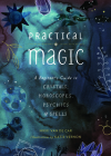 Practical Magic: A Beginner's Guide to Crystals, Horoscopes, Psychics, and Spells Cover Image