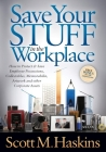 Save Your Stuff in the Workplace: How to Protect & Save Employee Possessions, Collectables, Memorabilia, Artwork and Other Corporate Assets Cover Image