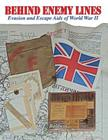 Behind Enemy Lines: Evasion and Escape Aids of World War II Cover Image