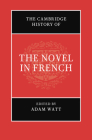 The Cambridge History of the Novel in French Cover Image