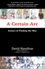 A Certain ARC: Essays of Finding My Way Cover Image
