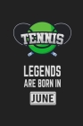 Tennis Legends Are Born In June: Tennis Notebook Gift for Kids, Boys & Girls Tennis Lovers Birthday Gift Cover Image
