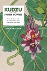 Kudzu on the Ivory Tower Cover Image