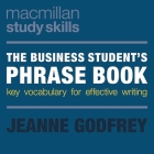 The Business Student's Phrase Book: Key Vocabulary for Effective Writing Cover Image