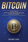 Bitcoin for Beginners: The Simple Guide to Investing in Bitcoin & Understanding Blockchain Cryptocurrency (3 Books in 1) Cover Image