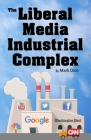 The Liberal Media Industrial Complex Cover Image