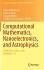 Computational Mathematics, Nanoelectronics, and Astrophysics: Cmna 2018, Indore, India, November 1-3 (Springer Proceedings in Mathematics & Statistics #342) Cover Image