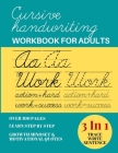 Cursive Handwriting Workbook For Adults: Penmanship Workbook For Adults Beginner, 3 In 1 Guided Handwriting Practice Book With Dotted Letters & Tracin Cover Image
