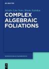 Complex Algebraic Foliations Cover Image