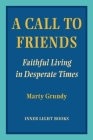 A Call to Friends: Faithful Living in Desperate Times Cover Image