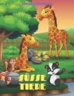 SÜSSE TIERE - Malbuch Für Kinder: MEERTIERE, BAUERNHOFSTIERE, Dschungeltiere, HOLZLANDTIERE UND ZIRKUSTIERE Cover Image