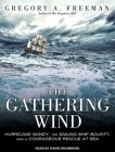 The Gathering Wind: Hurricane Sandy, the Sailing Ship Bounty, and a Courageous Rescue at Sea Cover Image