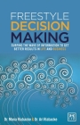 Freestyle Decision Making: Surfing the Wave of Information to Get Better Results in Life and Business Cover Image