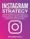 Instagram Strategy: Aumenta i Tuoi Followers! La Guida Completa per Far Crescere il Tuo Profilo e Triplicare i Guadagni Tramite il Digital Cover Image