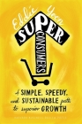 Superconsumers: A Simple, Speedy, and Sustainable Path to Superior Growth Cover Image